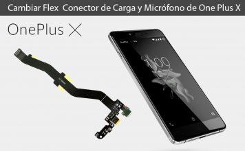 Cambiar Flex de Carga y Micro de One Plus X