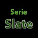 Serie Slate